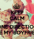 KEEP CALM AND ONE DIRECTION ARE MY BOYFRIEND - Personalised Poster large
