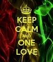 KEEP CALM AND ONE LOVE - Personalised Poster large