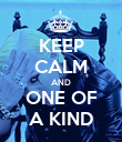 KEEP CALM AND ONE OF A KIND - Personalised Poster large