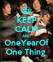 KEEP CALM AND OneYearOf One Thing  - Personalised Poster large
