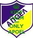 KEEP CALM AND ONLY APOEL - Personalised Poster large