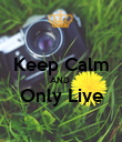 Keep Calm AND  Only Live  - Personalised Poster large
