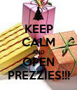 KEEP CALM AND OPEN PREZZIES!!! - Personalised Poster large