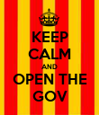 KEEP CALM AND OPEN THE GOV - Personalised Poster large