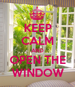 KEEP CALM AND OPEN THE WINDOW - Personalised Poster large