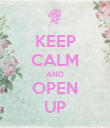 KEEP CALM AND OPEN UP - Personalised Poster large