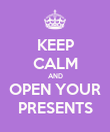 KEEP CALM AND OPEN YOUR PRESENTS - Personalised Poster large
