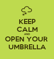 KEEP CALM AND OPEN YOUR  UMBRELLA - Personalised Poster large