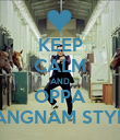KEEP CALM AND OPPA GANGNAM STYLE! - Personalised Poster large