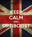 KEEP CALM AND OPTIBOOST  - Personalised Poster large