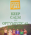 KEEP CALM AND OPTYMISTICAL FEELING - Personalised Poster large