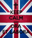 KEEP CALM AND ORA ET LABORA - Personalised Poster large