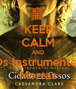 KEEP CALM AND Os Instrumentos Mortas - Personalised Poster large