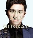 KEEP CALM AND OTTOKAJI   - Personalised Poster large
