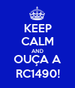 KEEP CALM AND OUÇA A RC1490! - Personalised Poster large