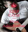 KEEP CALM AND Ouça AdiosEsteban - Personalised Poster large