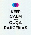 KEEP CALM AND OUÇA PARCERIAS - Personalised Poster large