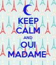 KEEP CALM AND OUI MADAME  - Personalised Poster large