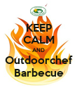 KEEP CALM AND Outdoorchef Barbecue - Personalised Poster small