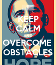 KEEP CALM AND OVERCOME  OBSTACLES - Personalised Poster large