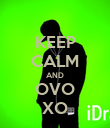 KEEP CALM AND OVO XO - Personalised Poster large