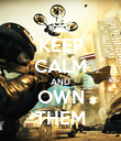 KEEP CALM AND OWN THEM - Personalised Poster large