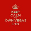 KEEP CALM AND OWN VEGAS LTD - Personalised Poster large