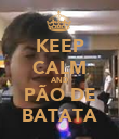 KEEP CALM AND PÃO DE BATATA - Personalised Poster large