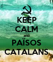 KEEP CALM and PAÏSOS CATALANS - Personalised Poster large