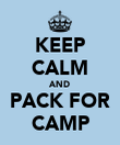 KEEP CALM AND PACK FOR CAMP - Personalised Poster large