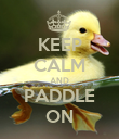 KEEP CALM AND PADDLE ON - Personalised Poster large