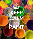 KEEP CALM AND PAINT  - Personalised Poster large