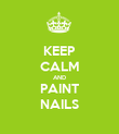 KEEP CALM AND PAINT NAILS - Personalised Poster large