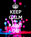 KEEP CALM AND PAINT ON - Personalised Poster large