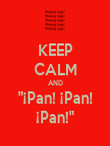 "KEEP CALM AND ""¡Pan! ¡Pan! ¡Pan!"" - Personalised Poster large"