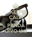 KEEP CALM AND PANDA DIVO U.U - Personalised Poster large
