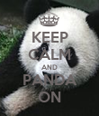 KEEP CALM AND PANDA ON - Personalised Poster large