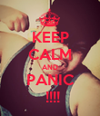 KEEP CALM AND PANIC  !!!! - Personalised Poster large