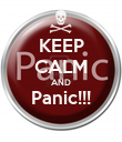 KEEP CALM AND Panic!!!  - Personalised Poster large