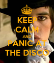 KEEP CALM AND PANIC AT THE DISCO - Personalised Poster large