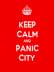 KEEP CALM AND PANIC CITY - Personalised Poster large