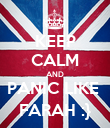 KEEP CALM AND PANIC LIKE  FARAH :} - Personalised Poster large