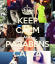 KEEP CALM AND PARABÉNS CARLA - Personalised Poster large