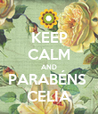 KEEP CALM AND PARABÉNS  CELIA - Personalised Poster large