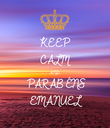 KEEP CALM AND PARABÉNS  EMANUEL - Personalised Poster small