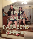 KEEP CALM AND PARABÉNS  GÊMEAS - Personalised Poster large