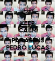 KEEP CALM AND PARABÉNS PEDRO LUCAS - Personalised Poster large