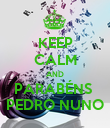 KEEP CALM AND PARABÉNS  PEDRO NUNO - Personalised Poster large