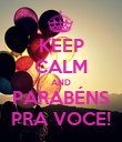 KEEP CALM AND PARABÉNS PRA VOCE! - Personalised Poster large
