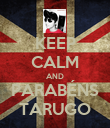KEEP CALM AND PARABÉNS TARUGO - Personalised Poster large